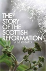 Story of the Scottish Reformation