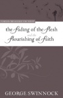Fading of the Flesh and the Flourish of the Faith