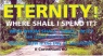 Tract - Eternity! Where Shall I Spend It? (Pack of 100)