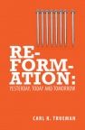 Reformation: Yesterday, Today and Tomorrow