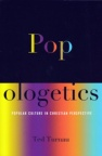 Popologetics: Popular Culture in Christian Perspective