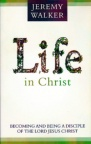 Life in Christ: Becoming and Being a Disciple
