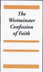 The Westminster Confession of Faith (Classic Booklet) CBS